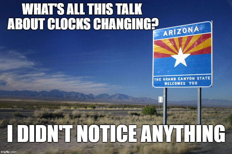 WHAT'S ALL THIS TALK ABOUT CLOCKS CHANGING? I DIDN'T NOTICE ANYTHING | made w/ Imgflip meme maker
