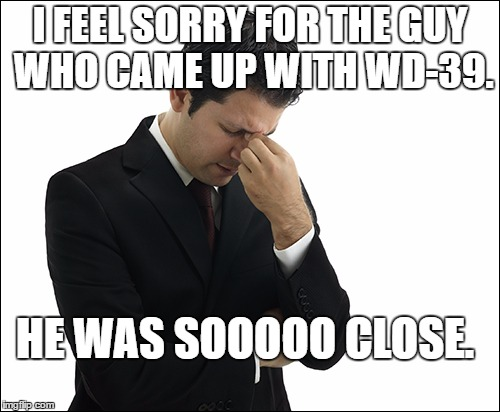 I FEEL SORRY FOR THE GUY WHO CAME UP WITH WD-39. HE WAS SOOOOO CLOSE. | image tagged in skiles confusion | made w/ Imgflip meme maker
