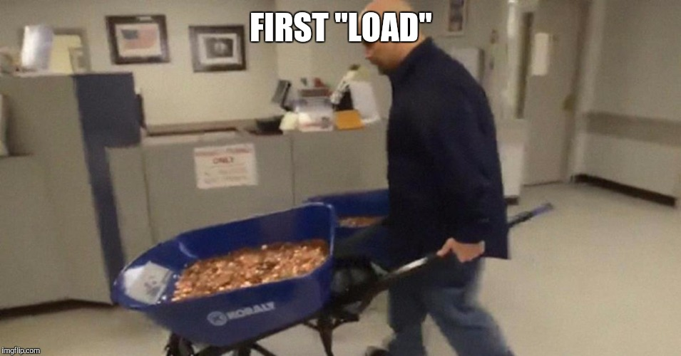 "FIRST ""LOAD"" 