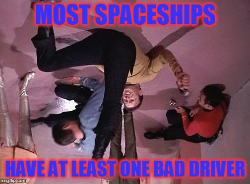 MOST SPACESHIPS HAVE AT LEAST ONE BAD DRIVER | made w/ Imgflip meme maker