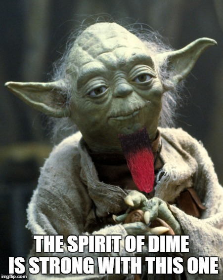 May Dime be with you |  THE SPIRIT OF DIME IS STRONG WITH THIS ONE | image tagged in dimebag,darrell lance abbott,dimebag darrell,diamond darrell,rip dime | made w/ Imgflip meme maker