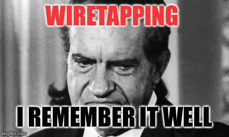 WIRETAPPING I REMEMBER IT WELL | made w/ Imgflip meme maker