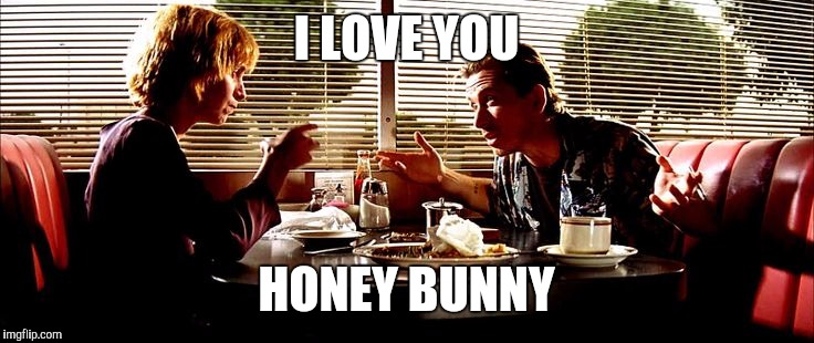 I LOVE YOU HONEY BUNNY | made w/ Imgflip meme maker