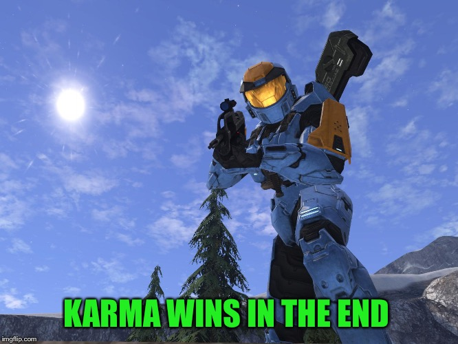 Demonic Penguin Halo 3 | KARMA WINS IN THE END | image tagged in demonic penguin halo 3 | made w/ Imgflip meme maker