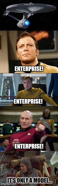 Camelot! (A Monty Python Event)  | IT'S ONLY A MODEL... ENTERPRISE! ENTERPRISE! ENTERPRISE! | image tagged in monty python week,monty python and the holy grail,memes,star trek | made w/ Imgflip meme maker