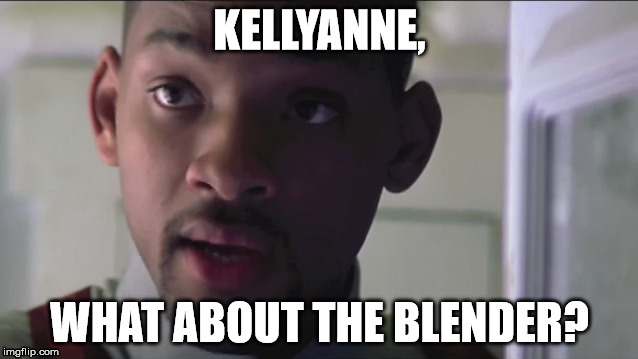 Kellyanne Blender | KELLYANNE, WHAT ABOUT THE BLENDER? | image tagged in blender,microwave,kellyanne,enemy,state,will smith | made w/ Imgflip meme maker