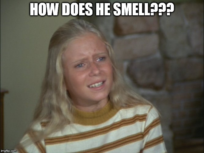 HOW DOES HE SMELL??? | made w/ Imgflip meme maker