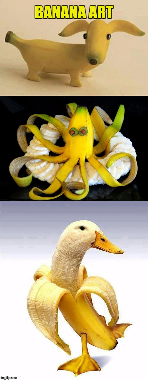 Banana Art (Banana Week A 4chanUser69 Event) | BANANA ART | image tagged in memes,banana week,banana art,a 4chanuser69 event,pinterest,google images | made w/ Imgflip meme maker
