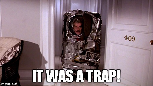 Top Secret | IT WAS A TRAP! | image tagged in top secret | made w/ Imgflip meme maker