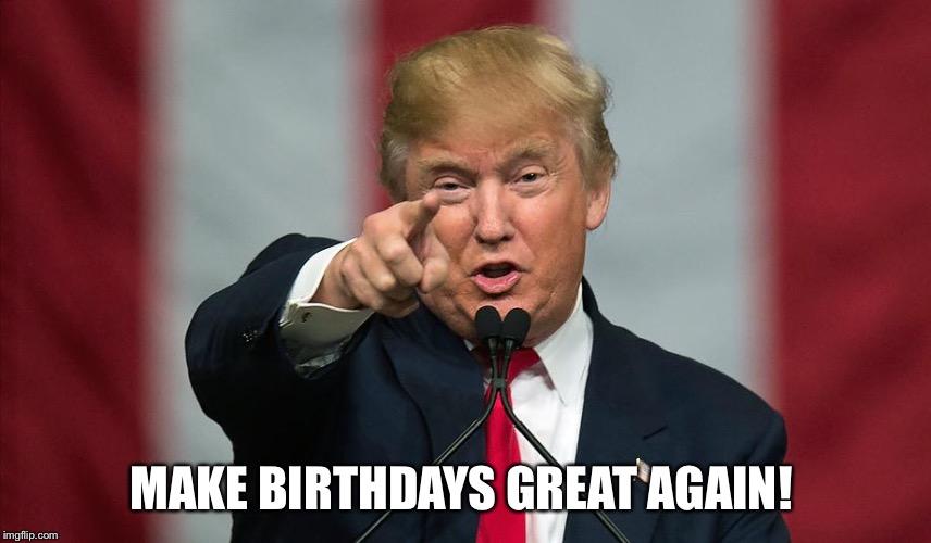 1lhscn donald trump birthday meme generator imgflip