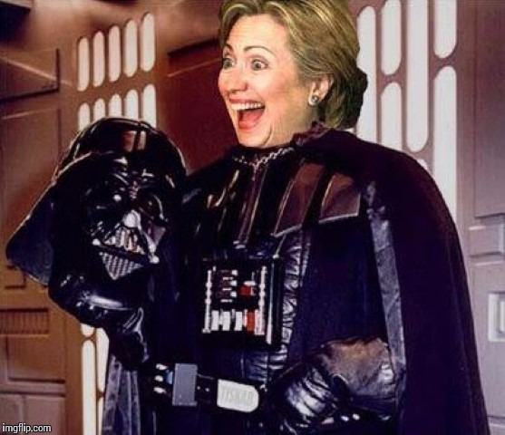 hillary clinton darkside | . | image tagged in hillary clinton darkside | made w/ Imgflip meme maker