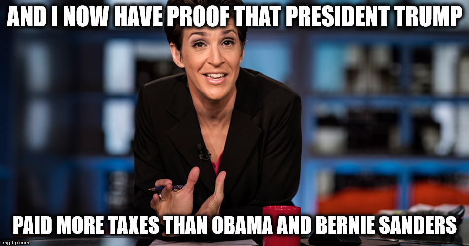 2017 FLASHBACK: Maddow owns herself by publishing Trump's tax returns and showing Trump paid $38 million in fed tax in 2005, far more than Bernie/Obama et al have in their entire lives. (businessinsider.com)
