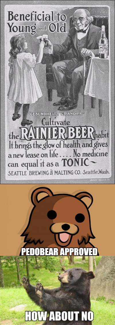 Some of those old ads just make you say, WTF were they thinking! Old Ad Week. A Swiggys-back event. | PEDOBEAR APPROVED | image tagged in old ad week,swiggys-back,beer | made w/ Imgflip meme maker