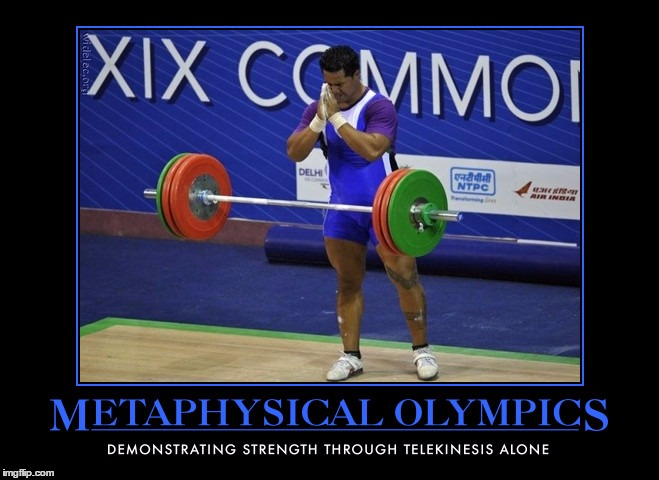 Metaphysical Olympics | image tagged in funny,meme,demotivational,wmp,olympics,supernatural | made w/ Imgflip meme maker