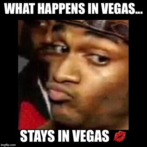 Stays In Vegas Imgflip