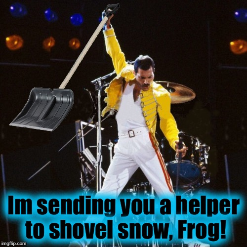 Im sending you a helper to shovel snow, Frog! | made w/ Imgflip meme maker