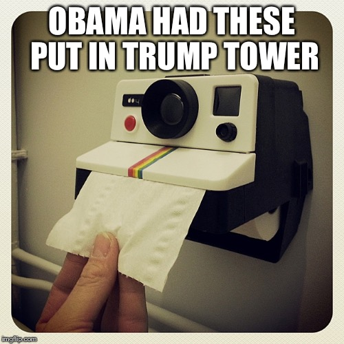 OBAMA HAD THESE PUT IN TRUMP TOWER | image tagged in polaroll | made w/ Imgflip meme maker