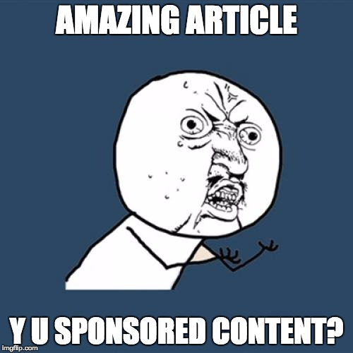 amazing article y u sponsored content?