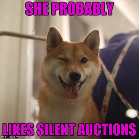SHE PROBABLY LIKES SILENT AUCTIONS | made w/ Imgflip meme maker
