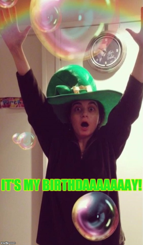 I turn 19... dammit :( Happy Feckin' St. Patrick's Day to all! | IT'S MY BIRTHDAAAAAAAY! | image tagged in memes,leprechaun,st patrick's day,birthday | made w/ Imgflip meme maker