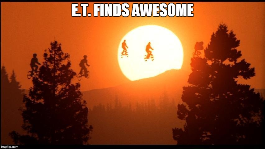 E.T. FINDS AWESOME | made w/ Imgflip meme maker