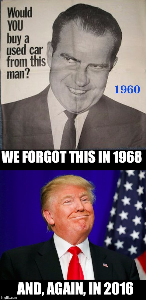 At least Nixon was a veteran. Old Ad Week |  WE FORGOT THIS IN 1968; AND, AGAIN, IN 2016 | image tagged in old ad week,swiggys-back,richard nixon,donald trump | made w/ Imgflip meme maker