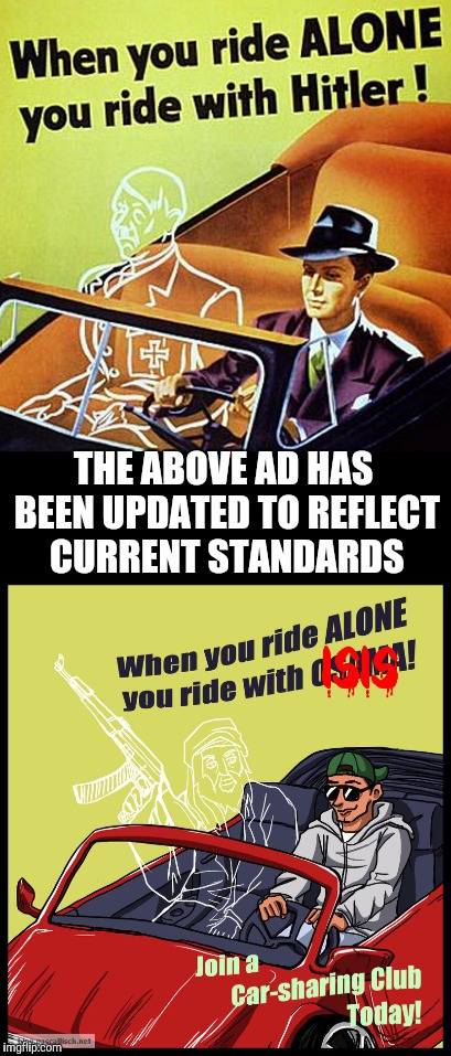 I had to update the updated version. Old ad week |  THE ABOVE AD HAS BEEN UPDATED TO REFLECT CURRENT STANDARDS | image tagged in old ad week,swiggys-back,hitler,isis,oil companies,gasoline | made w/ Imgflip meme maker