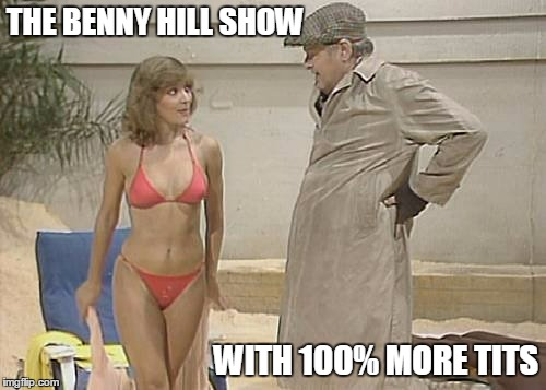 THE BENNY HILL SHOW WITH 100% MORE TITS | made w/ Imgflip meme maker