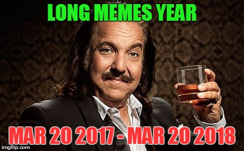 LONG MEMES YEAR MAR 20 2017 - MAR 20 2018 | made w/ Imgflip meme maker