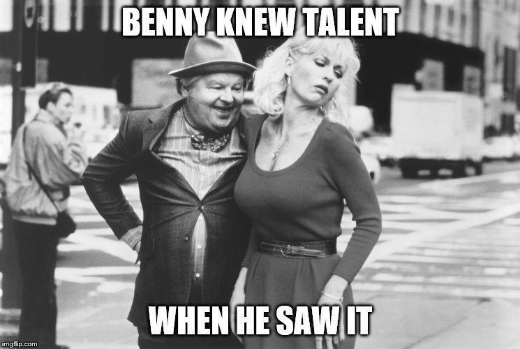 BENNY KNEW TALENT WHEN HE SAW IT | made w/ Imgflip meme maker