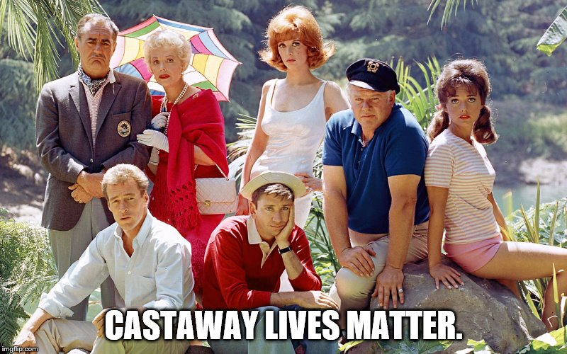 Castaway lives matter. | CASTAWAY LIVES MATTER. | image tagged in black lives matter,politics | made w/ Imgflip meme maker