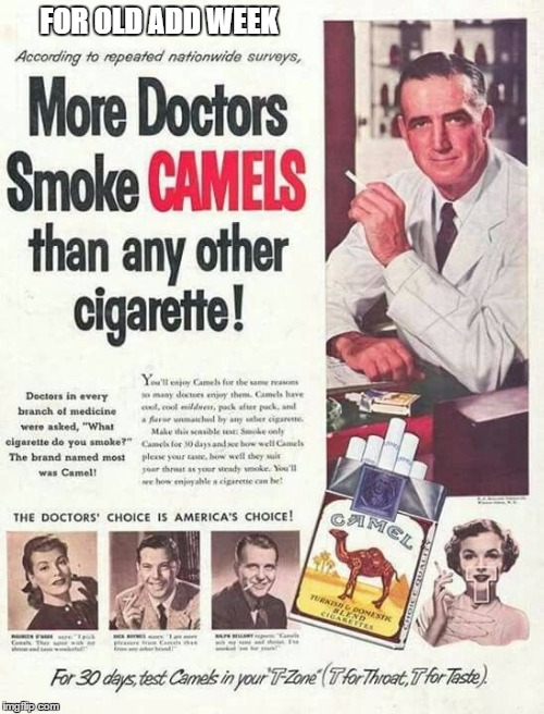 I'd walk a mile for a Camel | FOR OLD ADD WEEK | image tagged in cigarettes | made w/ Imgflip meme maker