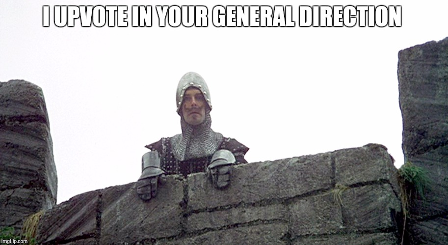 I UPVOTE IN YOUR GENERAL DIRECTION | made w/ Imgflip meme maker