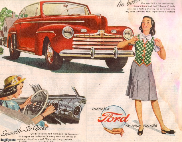 Sexist Ford ad | SEXIST FORD AD | image tagged in old ad week,swiggys-back | made w/ Imgflip meme maker