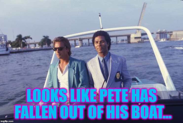 Pete and Repeat: the most memed about meme since Octavia's Canadian quarter :)  |  LOOKS LIKE PETE HAS FALLEN OUT OF HIS BOAT... | image tagged in miami vice boat,memes,pete and repeat,tv,miami vice,memes about memes | made w/ Imgflip meme maker