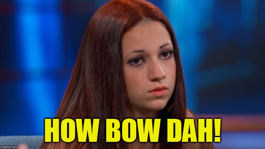 HOW BOW DAH! | made w/ Imgflip meme maker