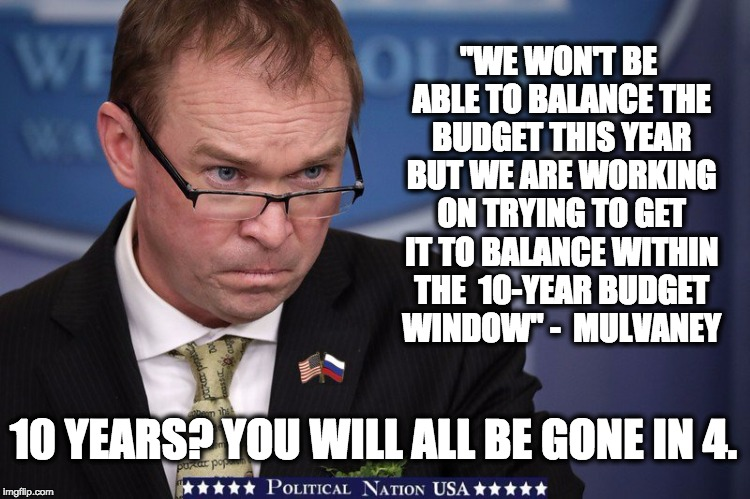 """WE WON'T BE ABLE TO BALANCE THE BUDGET THIS YEAR BUT WE ARE WORKING ON TRYING TO GET IT TO BALANCE WITHIN THE  10-YEAR BUDGET WINDOW"" -  MU 