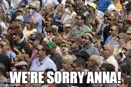 WE'RE SORRY ANNA! | made w/ Imgflip meme maker