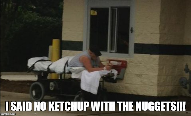 I SAID NO KETCHUP WITH THE NUGGETS!!! | made w/ Imgflip meme maker