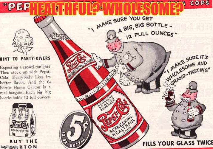 HEALTHFUL? WHOLESOME? | image tagged in old ads- a swiggys back event | made w/ Imgflip meme maker