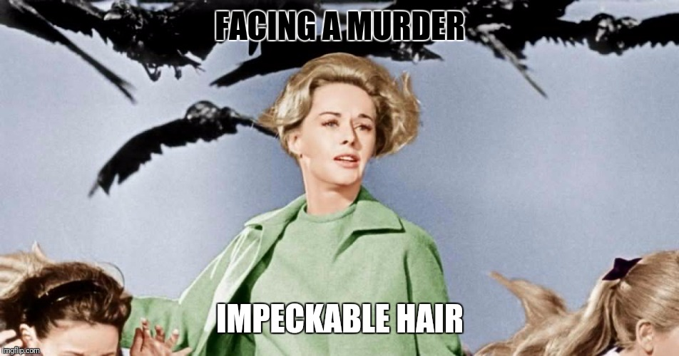 FACING A MURDER IMPECKABLE HAIR | made w/ Imgflip meme maker