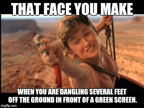 THAT FACE YOU MAKE WHEN YOU ARE DANGLING SEVERAL FEET OFF THE GROUND IN FRONT OF A GREEN SCREEN. | image tagged in climbing,rock climbing | made w/ Imgflip meme maker