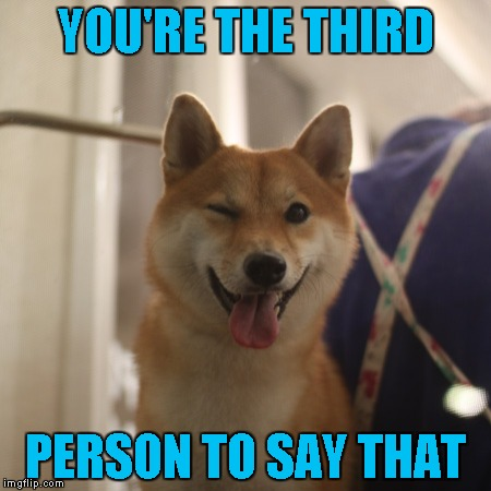 YOU'RE THE THIRD PERSON TO SAY THAT | made w/ Imgflip meme maker