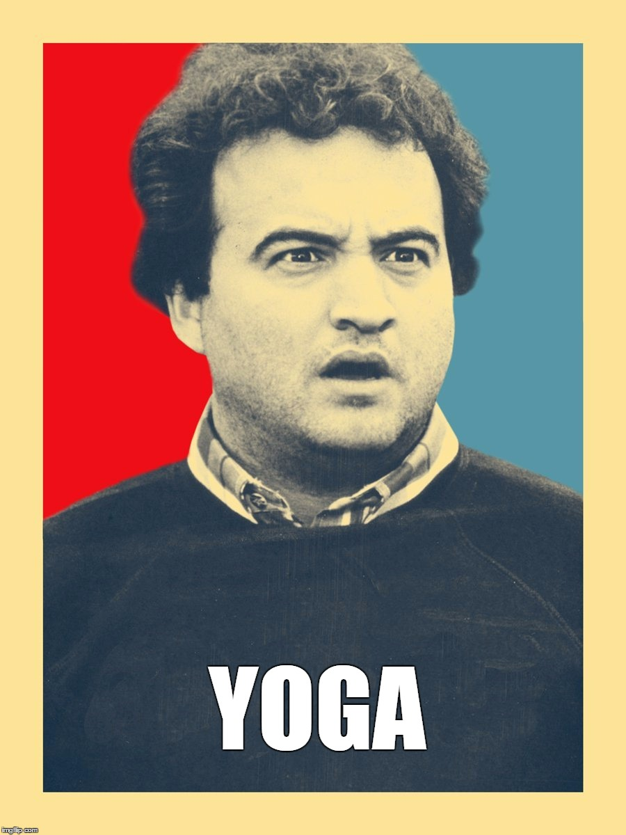 Yoga Pants Week. And this whole time you thought he was saying TOGA | YOGA | image tagged in memes,animal house,yoga pants week,toga | made w/ Imgflip meme maker