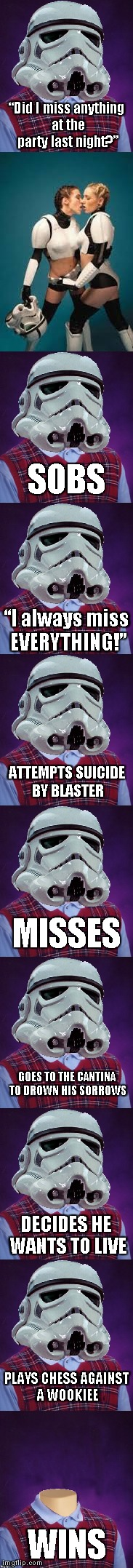 "Jumping on the long meme bandwagon... Actually, it's not my first... | ""Did I miss anything at the party last night?"" WINS SOBS ""I always miss EVERYTHING!"" ATTEMPTS SUICIDE BY BLASTER MISSES GOES TO THE CANTINA  