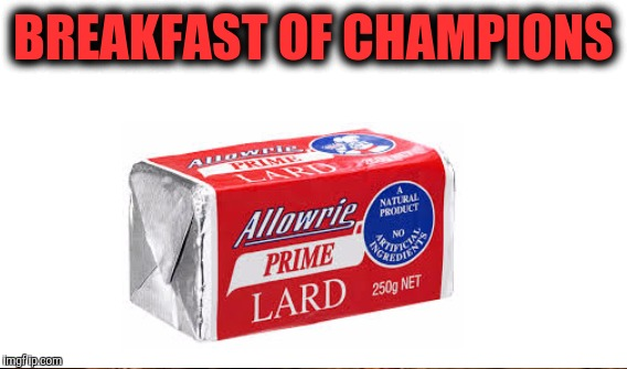BREAKFAST OF CHAMPIONS | made w/ Imgflip meme maker