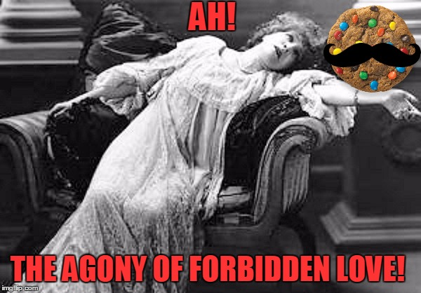 AH! THE AGONY OF FORBIDDEN LOVE! | made w/ Imgflip meme maker