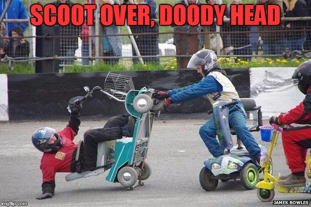 SCOOT OVER, DOODY HEAD | made w/ Imgflip meme maker