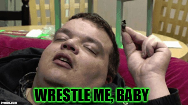 WRESTLE ME, BABY | made w/ Imgflip meme maker
