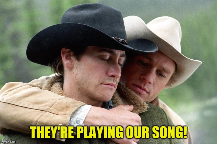 THEY'RE PLAYING OUR SONG! | made w/ Imgflip meme maker